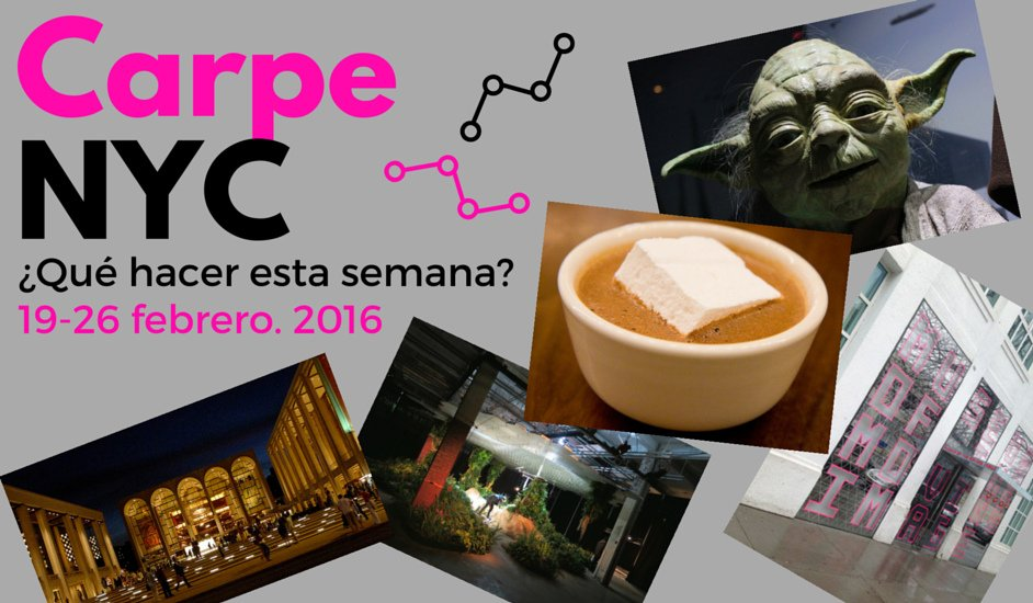 Carpe New York semana 19-26 febrero 2016